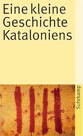 Kleine Geschichte Kataloniens, Walther L. Bernecker, Torsten Eßer, Peter A. Kraus