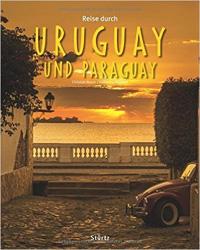 Reise durch URUGUAY und PARAGUAY - Ein Bildband mit über 220 Bildern auf 140 Seiten